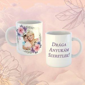 Drága Anyukám Szeretlek Bögre